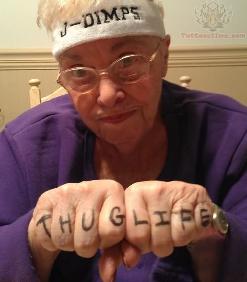 Granny Thug Life Tattoo