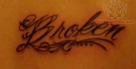Broken - Words Tattoo