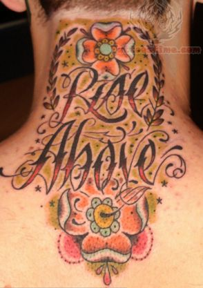 Rise Above Tattoo On Back Neck