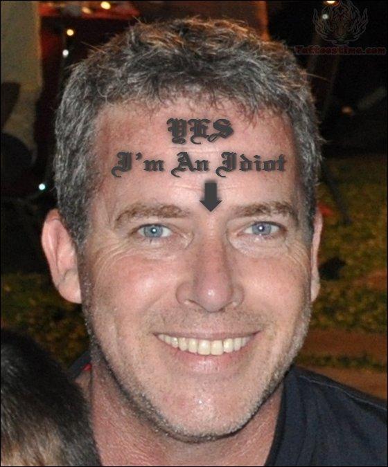 I M Idiot - Forehead Tattoo