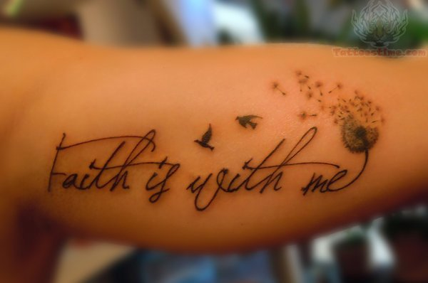 Faith Is With Me - Dandelion Tattoo