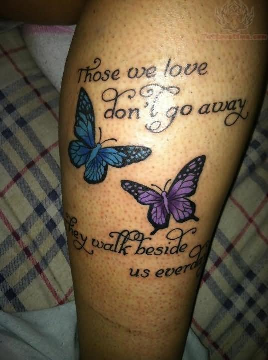 Butterfly And Quote Tattoo On Leg