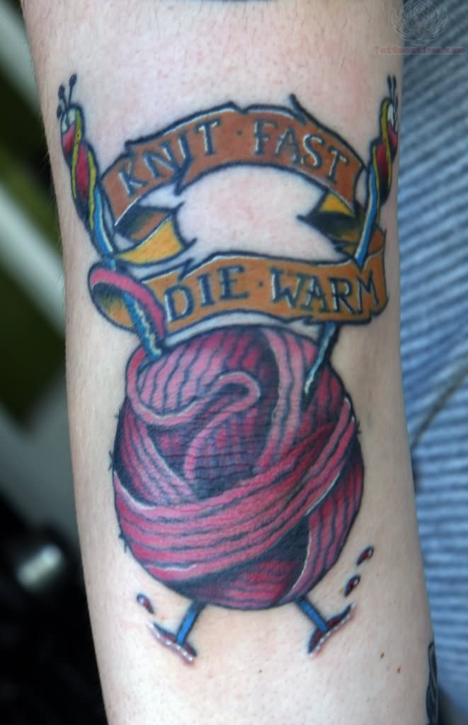 Knit Fast Die Warm - Knitting Yarn Tattoo