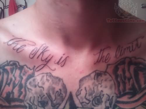 The Sky Is The Limit Tattoo On Collarbone