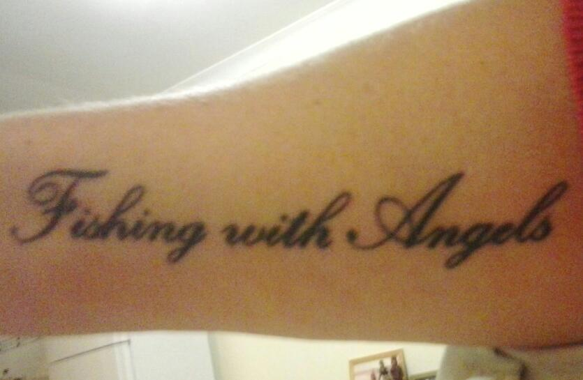 Fishing With Angels Memorial Lettering On Arm