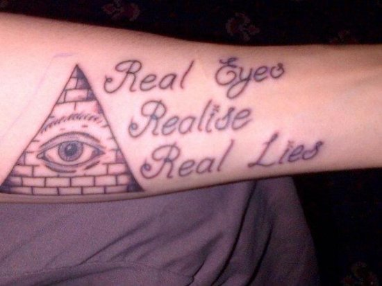 Real Eyes Realize Real Lies Tattoo Real Eyes Realise Real Lies