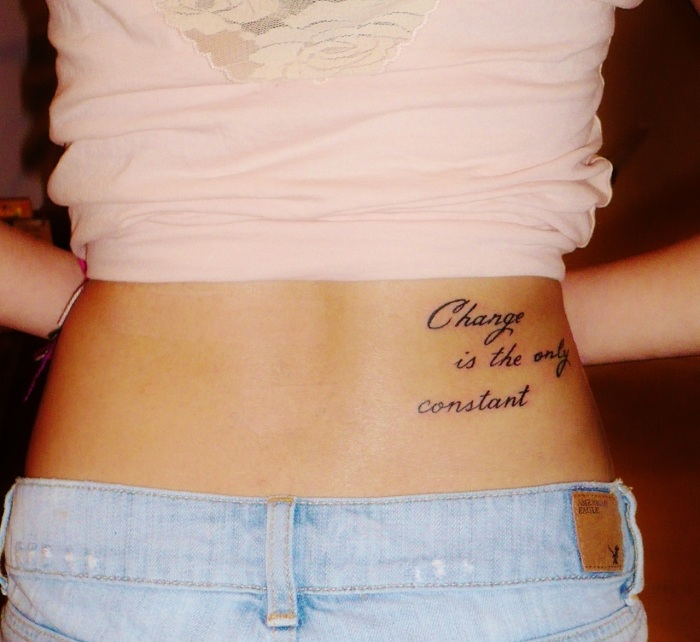Change Is The Only Constant Quote Tattoo On Lowerback