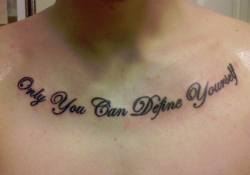 Only God Can Define Yourself Quote Tattoo On Chest