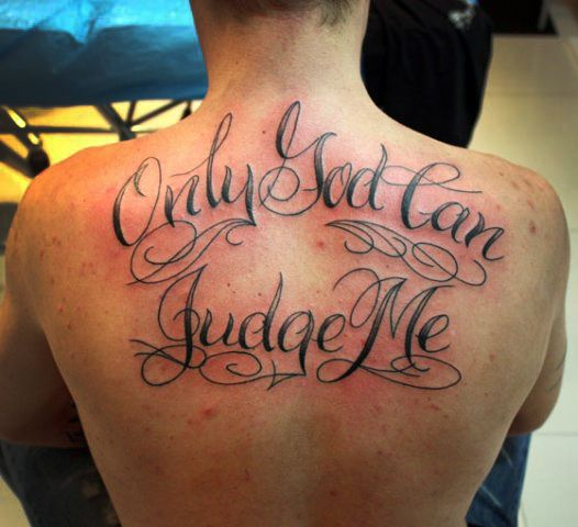 Only God Can Judge Me Quote Tattoo On Back