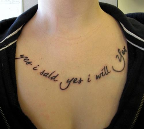 Yes I Said , Yes I Will You Quote Tattoo On Chest