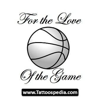 c0b6e9e6d0e96 For The Love Of The Game Basketball Tattoo Design