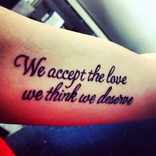 We accept the love we think we deserve tattoo tumblr