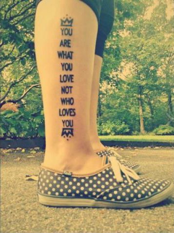 You Are What You Love Not Who Loves You - Fall Out Boy Tattoo On Leg