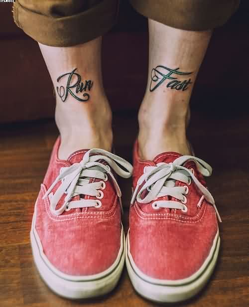Run Fast Words Ankles Tattoo
