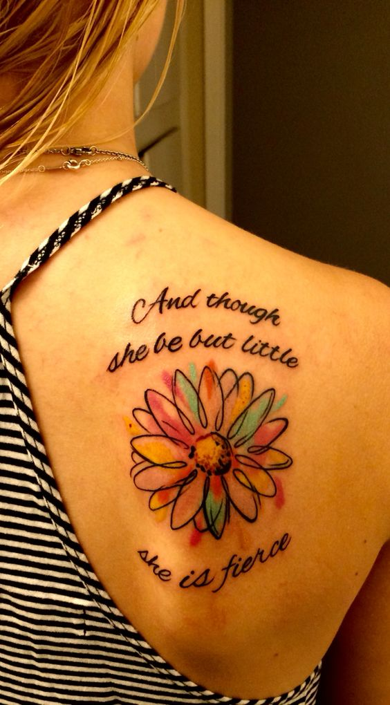 And Though She Be But Little She Is Fierce - Watercolor Daisy Tattoo