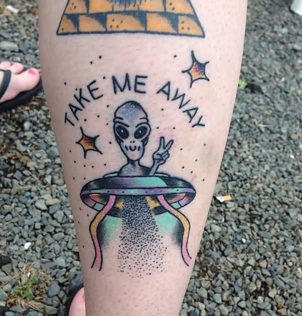 Take Me Away Alien In UFO Tattoo Leg